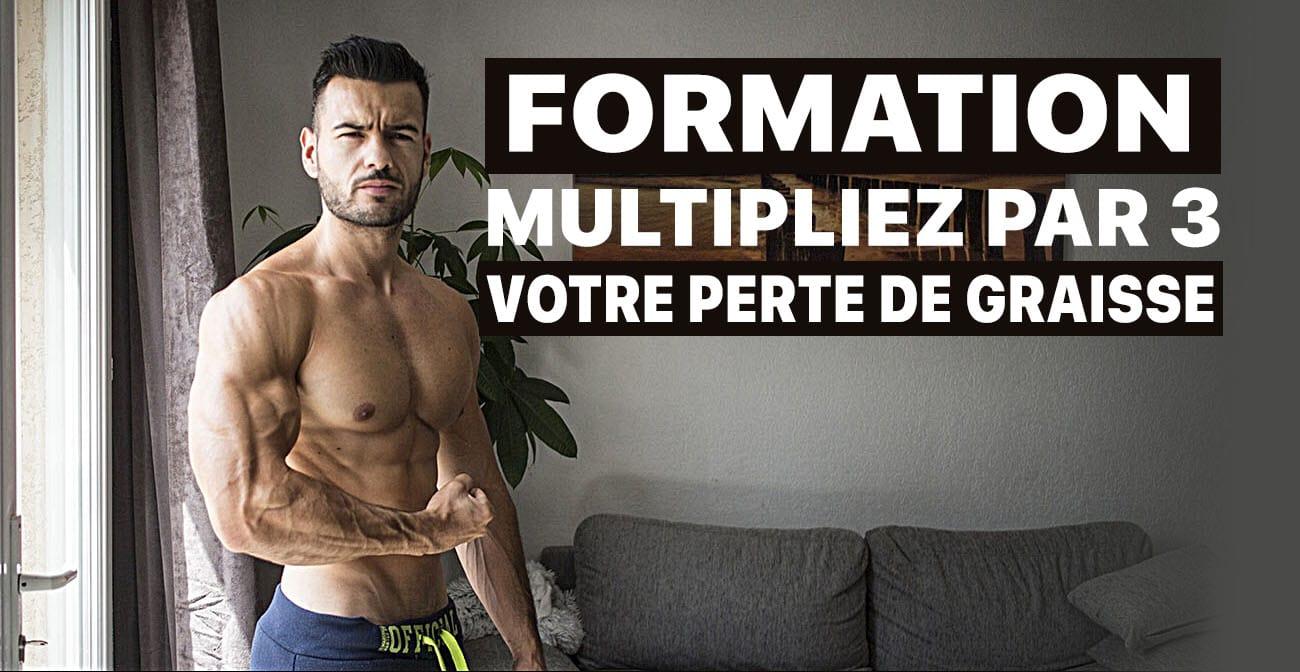 ? Formation : Multipliez par 3 votre perte de graisse