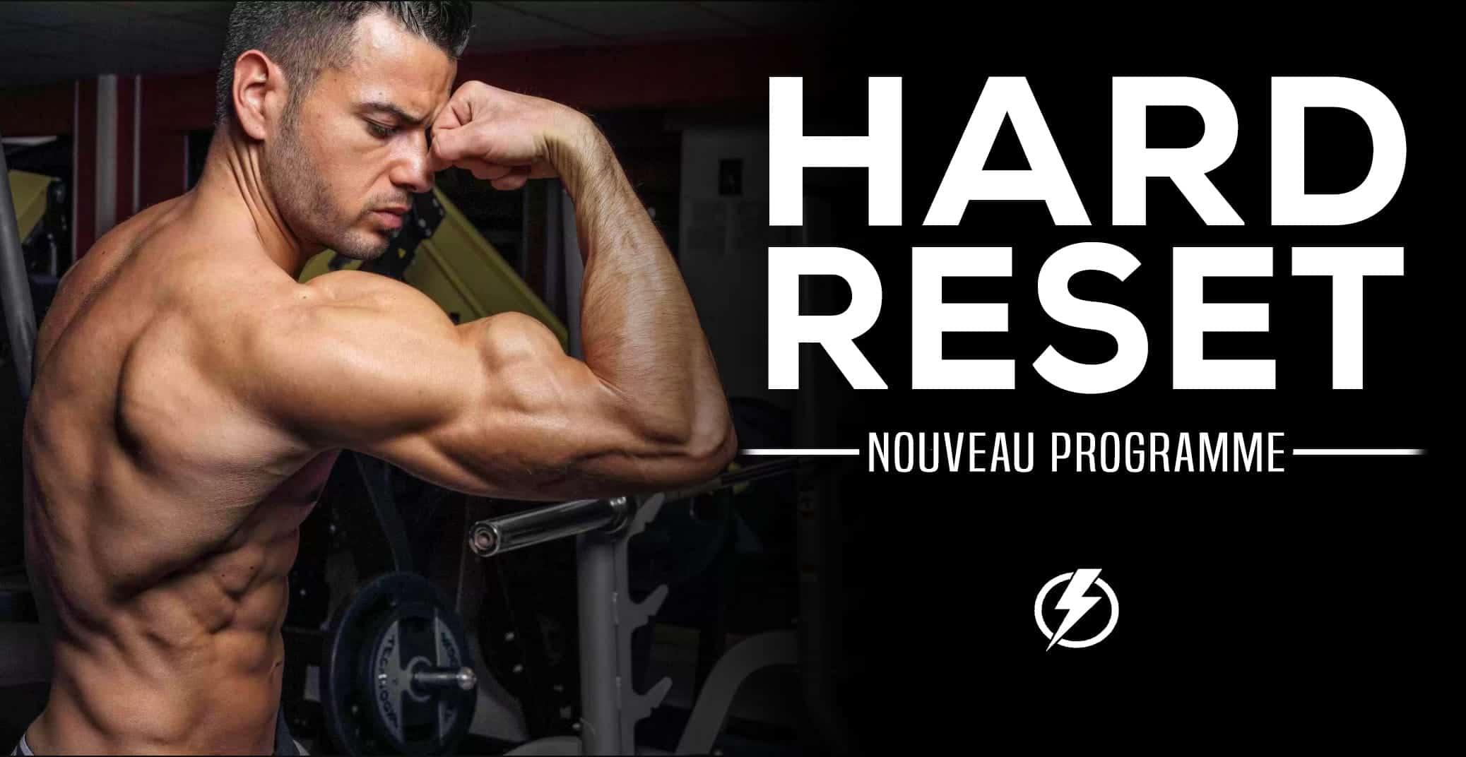 Programme Hard Reset : L'entrainement des légendes en musculation