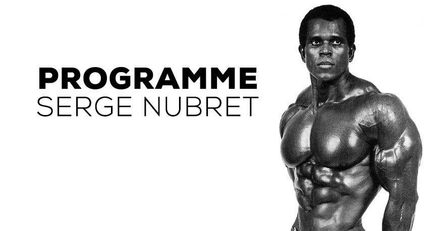 Le programme détaillé pour ressembler à Serge Nubret